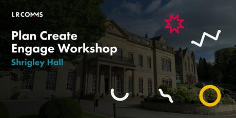 Plan, Create and Engage Workshop tickets