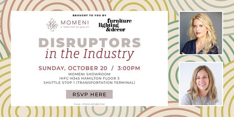 Disruptors in the Digital Age - Momeni Panel at High Point Market tickets