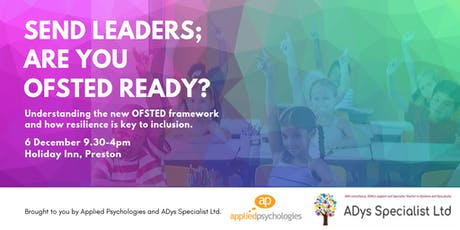 SEND Leaders; Are you ready for OFSTED? tickets