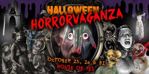 House of Yes Halloween Horrorvaganza