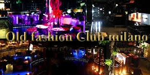 Old Fashion - Discoteca - Funzies - Milano