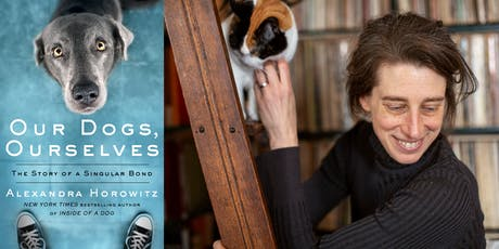 """Alexandra Horowitz - """"Our Dogs, Ourselves: The Story of a Singular Bond"""" tickets"""