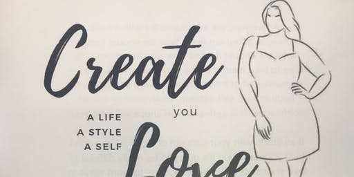 CREATE A LIFE YOU LOVE!