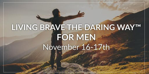 Living Brave the Daring Way™ For Men