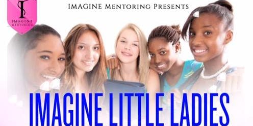 IMAGINE LITTLE LADIES PROGRAM