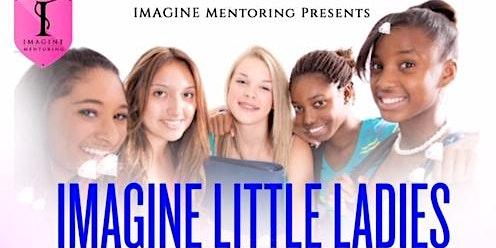 IMAGINE LITTLE LADIES PROGRAM