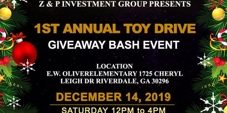 Z&P Investments  PRESENTS 1st Annual Toy Drive Giveaway tickets