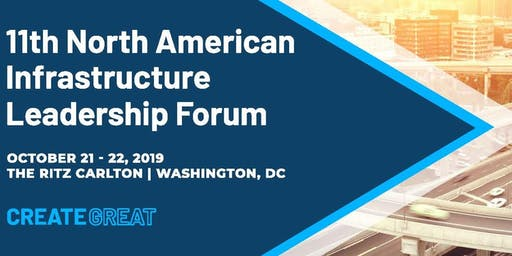 11th Annual North American Infrastructure Leadership Forum