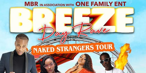 Breeze Day Rave - Naked Strangers Tour