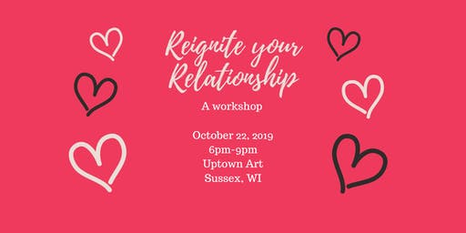 Reignite Your Relationship