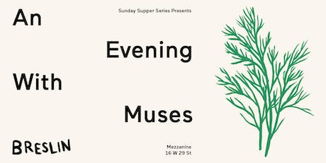 Sunday Supper Series Presents: An Evening With...Muses Nov 24th tickets