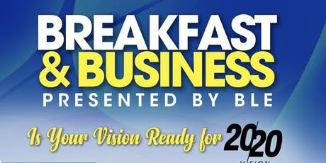 Breakfast & Business...Is Your Vision Ready for 20/20 tickets
