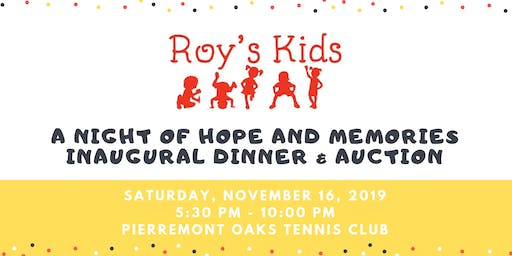 Roy's Kids: A Night of Hope & Memories Inaugural Dinner & Auction