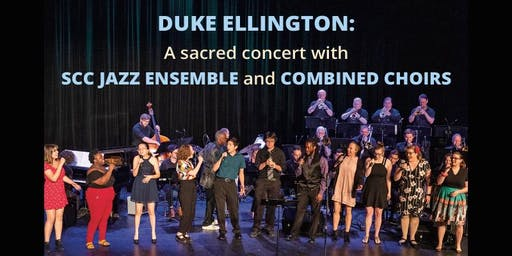 "Duke Ellington's ""Sacred Concert"" : SCC Jazz Orchestra and Choirs"