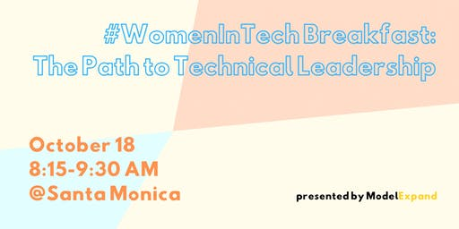 #WomeninTech Breakfast: The Path to Technical Leadership [Santa Monica]