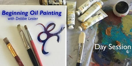 Beginning Oil Painting with Debbie Lester | Day Session tickets