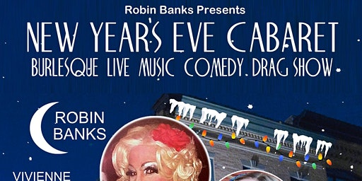 """""""Fully Loaded"""" New Years Eve Cabaret with Robin Banks"""