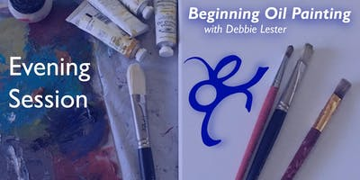 Beginning Oil Painting with Debbie Lester | Evening Session