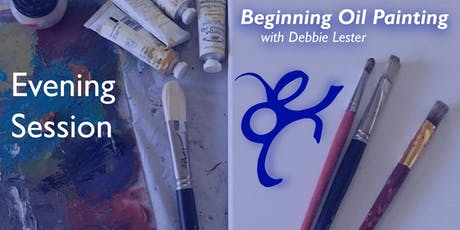 Beginning Oil Painting with Debbie Lester | Evening Session tickets