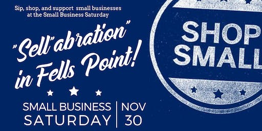 "Shop Small Saturday ""Sell'abration"" in Fells Point"