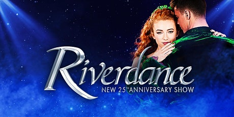 Riverdance - 25th Anniversary Tour tickets