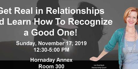 Get Real in Relationships - A Workshop tickets