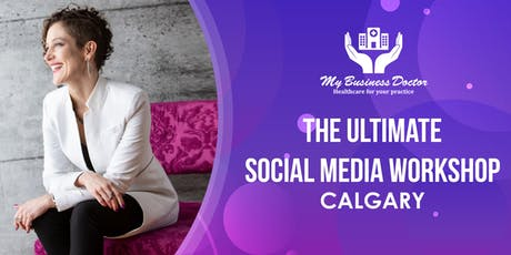 The Ultimate Social Media Workshop - CALGARY tickets