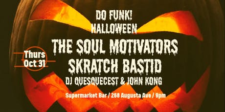 DO FUNK! HALLOWEEN w/ THE SOUL MOTIVATORS Live + SKRATCH BASTID tickets