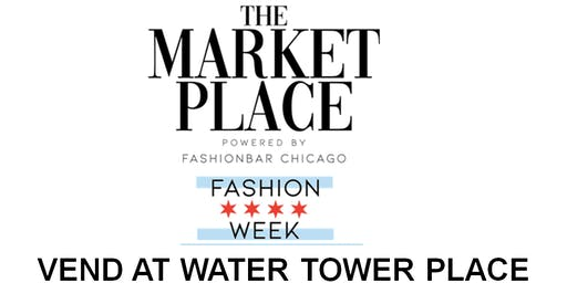 Chicago Fashion Week Powered by FashionBar:  Vend @ The 3-Day Marketplace!!