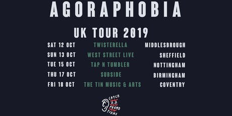 Agoraphobia + The Smoking Kills + Just For Now + Women Gone Missing tickets