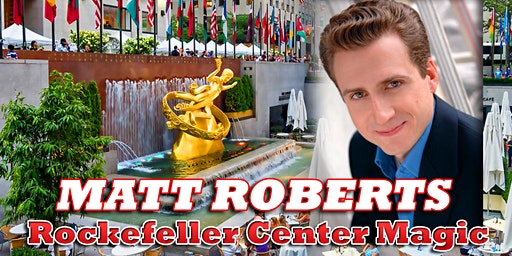 MAGICIAN MATT ROBERTS Rockefeller Center MAGIC