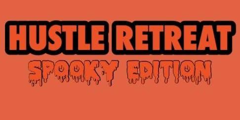HUSTLE RETREAT (Spooky Edition