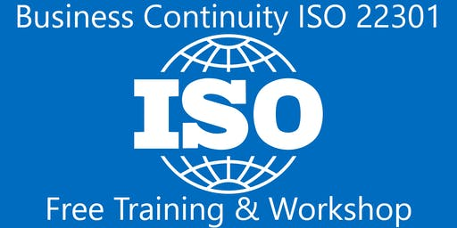 Business Continuity Management Systems ISO 22301- Free Seminar & Workshop