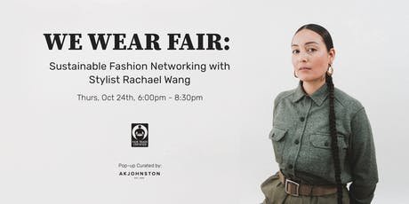 We Wear Fair: Sustainable Fashion Networking with Celebrity Stylist Rachael Wang tickets