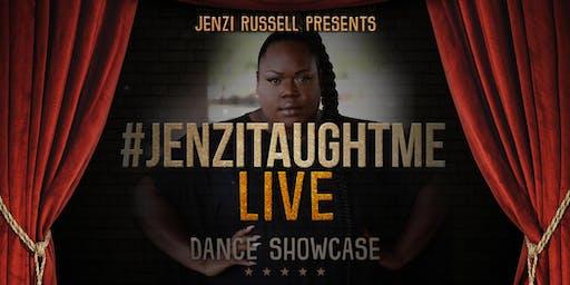 #JenziTaughtMe LIVE (Dance Showcase)
