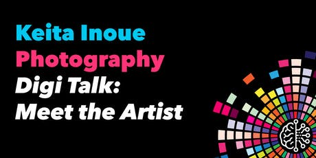 Digi Talk: Keita Inoue Photography tickets