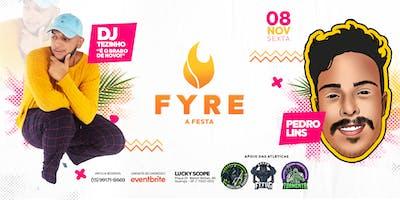 FYRE - A FESTA | 08.NOV