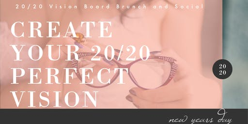 "New Year's Day Vision Board, Brunch & Social, ""Create Your 20/20 Vision"""