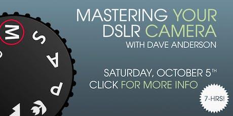 Mastering Your DSLR Hand-On Workshop - November 2nd tickets