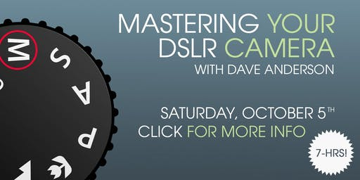 Mastering Your DSLR Hand-On Workshop - November 2nd