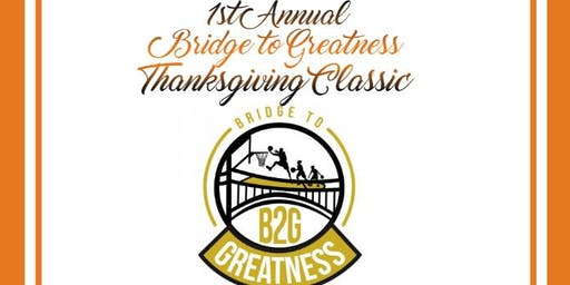 1st Annual Bridge to Greatness Thanksgiving Classic