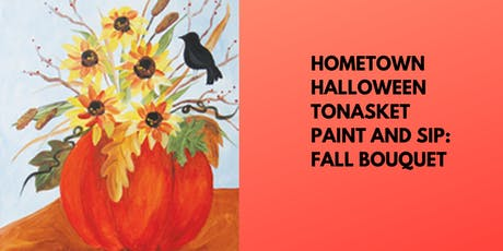 Hometown Halloween Tonasket Paint and Sip: Fall Bouquet tickets