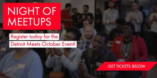Detroit Meets Presents: A  Night Of Meetups in October