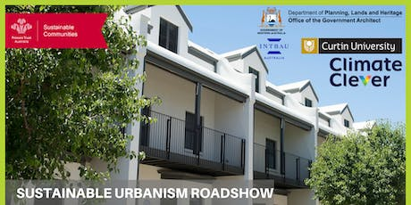 Sustainable Urbanism Roadshow - Perth | Doing Density Well tickets