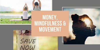 How Money, Mindfulness and Movement Affect Each Other