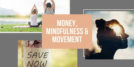 How Money, Mindfulness and Movement Affect Each Other tickets