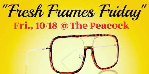"""Fresh Frames Friday"""