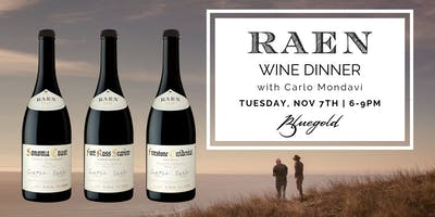RAEN Wine Dinner with Carlo Mondavi