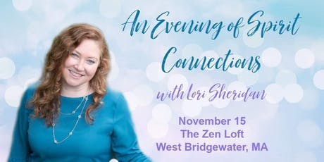 An Evening of  Spirit Connections with Lori Sheridan at The Zen Loft tickets