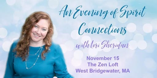 An Evening of  Spirit Connections with Lori Sheridan at The Zen Loft